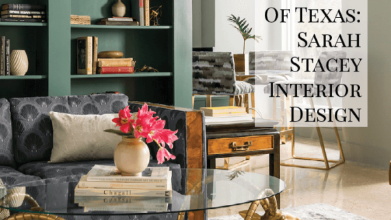 The Best Of Texas: Sarah Stacey Interior Design